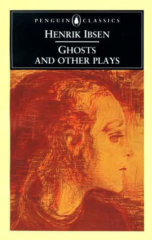 Ghosts and Other Plays, Ibsen, Henrik