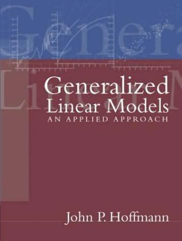 Generalized Linear Models: An Applied Approach